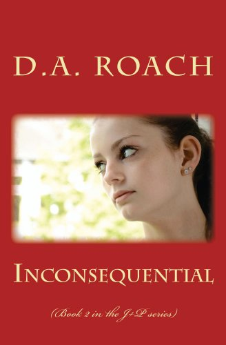 Book: Inconsequential - (Book 2 of J+P series) by D.A. Roach