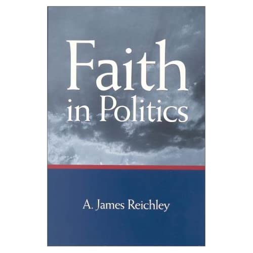 Faith in Politics Reichley, James/ Reichley, A. James