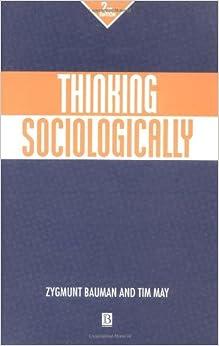 Thinking Sociologically the Bauman and May way