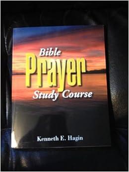 Bible Prayer Study Course: Kenneth E. Hagin: 9780892760848