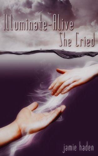 Book: Illuminate-Alive, She Cried (Talisa Santiago) by Jamie Leigh Haden