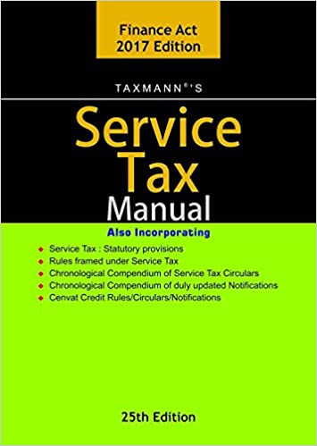 Service Tax Manual -25th Edition 2017-As Amended by Finance Act 2017