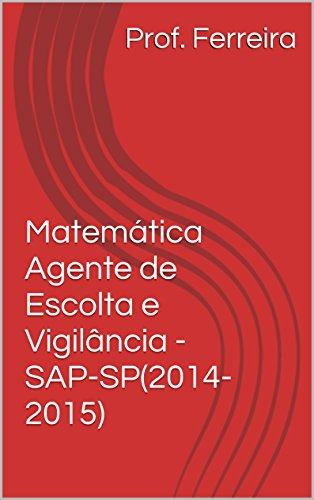 Matemática Agente de Escolta e Vigilância - SAP-SP: Prof. Ferreira (Portuguese Edition) Pdf