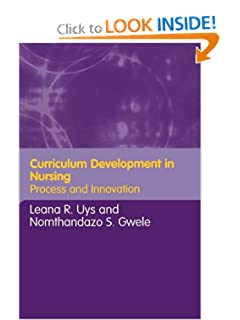 Curriculum Development in Nursing: Process and Innovation Leana Uys, Nomthandazo Gwele