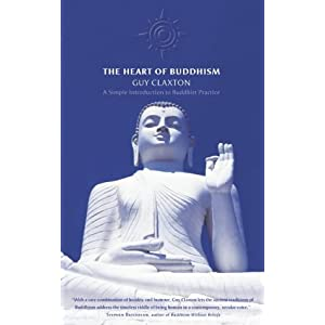 The Heart of Buddhism: A Simple Introduction to Buddhist Practice: Practical Wisdom for an Agitated World