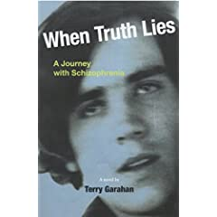 Learn more about the book, When Truth Lies: A Journey with Schizophrenia