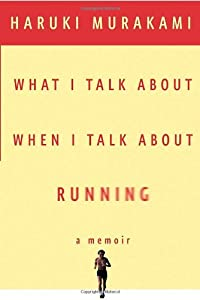 """Cover of """"What I Talk About When I Talk A..."""