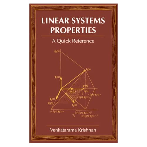 Linear Systems Properties: A Quick Reference Dorf, Richard C. (Series edited by)