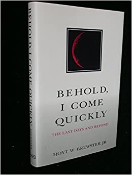 Permalink to Behold I Come Quickly By Hoyt Brewster
