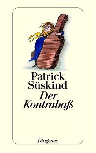 Patrick Süskind: Der Kontrabass
