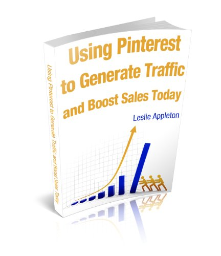 Using Pinterest to Generate Traffic and Boost Sales Today