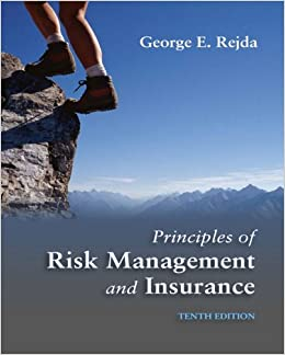 Principles of Risk Management and Insurance (10th Edition
