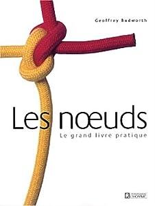 Les noeuds, le grand livre pratique [Epub + PDF]
