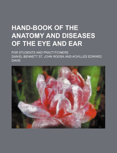 Hand-Book of the Anatomy and Diseases of the Eye and Ear