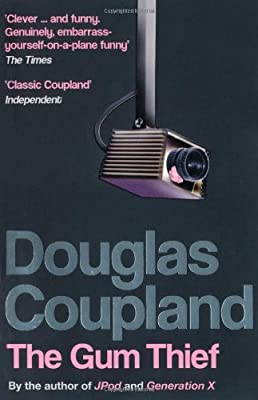 The Gum Thief, Coupland, Douglas, Used; Good Book