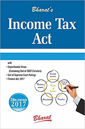 Income Tax Act 2017 - Bharat Laws 26th Edition 2017