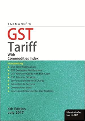 Taxmann's GST Tariff with Commodities Index (w.e.f. 1-7-2017) - July 2017