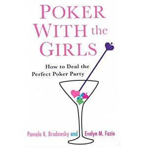 Poker With the Girls: How to Deal the Perfect Poker Party