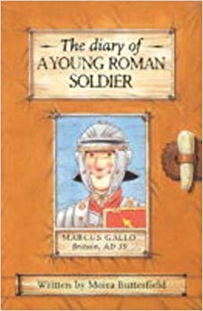 Diary Of A Young Roman Soldier (History Diaries): Amazon