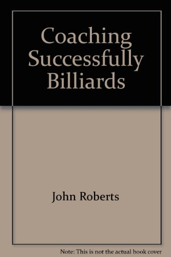Coaching Successfully Billiards  Paperback  by John Roberts