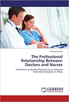 The Professional Relationship Between Doctors and Nurses