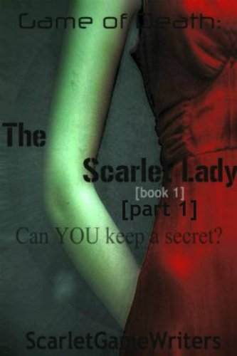 Book: Game of Death - The Scarlet Lady - Can you keep a secret? by ScarletGameWriters