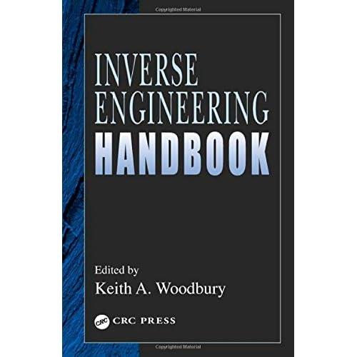 Inverse Engineering Handbook Kreith, Frank (Series edited by)/ Woodbury, Keith A