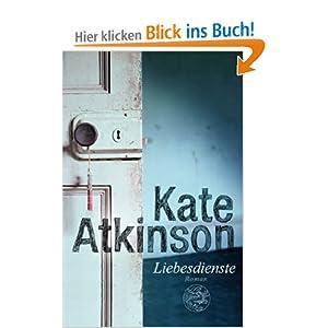Liebesdienste: Roman: Amazon.de: Kate Atkinson, Anette