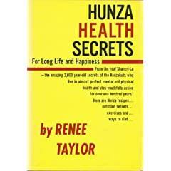 Hunza Health Secrets for Long Life and Happiness by Renee Taylor - Click here to find at Amazon.com
