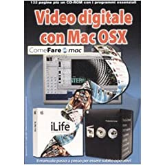 Video digitale con Mac OSX. Con CD-ROM (Come fare)
