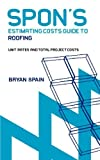 Spon's Estimating Costs Guide to Roofing (Spon's Estimating Costs Guides)