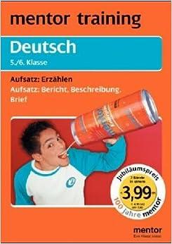 Deutsch, 5./6. Klasse, Aufsatz: Erzählen; Aufsatz: Bericht