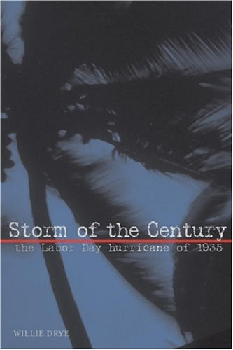 Cover:  Storm of the Century: The Labor Day Hurricane of 1935