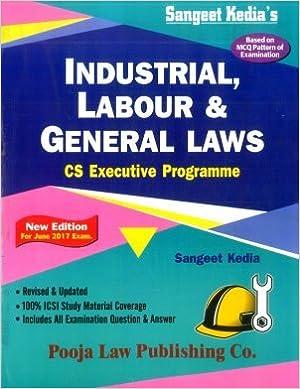 Industrial, Labour & General Law Book- CS Executive June 2017 Exams - Sangeet Kedia