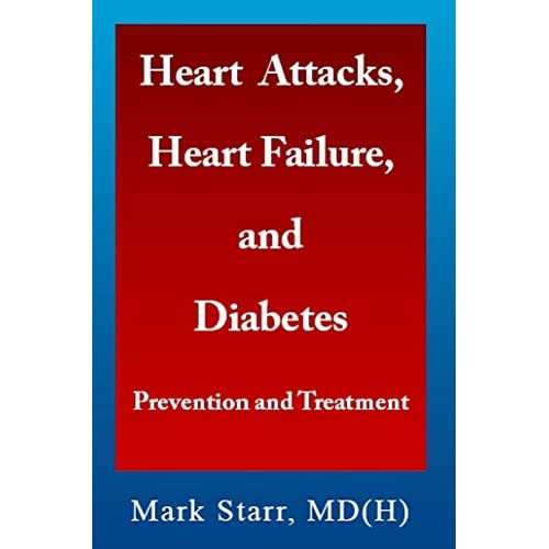 Heart Attacks, Heart Failure, and Diabetes: Prevention and Treatment Starr, Mark