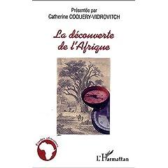 La découverte de l'Afrique : L'Afrique noire atlantique des origines au XVIIIe siècle