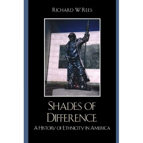 Shades of Difference: A History of Ethnicity in America Rees, Richard W./ Feagin