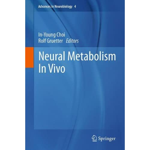 Neural Metabolism in Vivo Choi, In-young (Editor)/ Gruetter, Rolf (Editor)