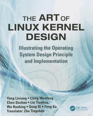 The Art of Linux Kernel Design( Illustrating the Operating System Design Principle and Implementation)[ART OF LINUX KERNEL DESIGN][Paperback] Pdf