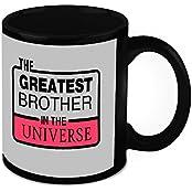 Mug For Brother - HomeSoGood The Greatest Brother In Universe Black Ceramic Coffee Mug - 325 Ml