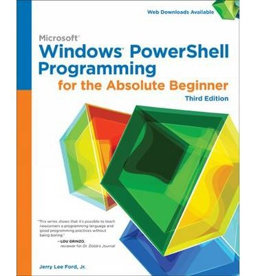 Jerry Lee Ford Windows PowerShell Programming for the Absolu