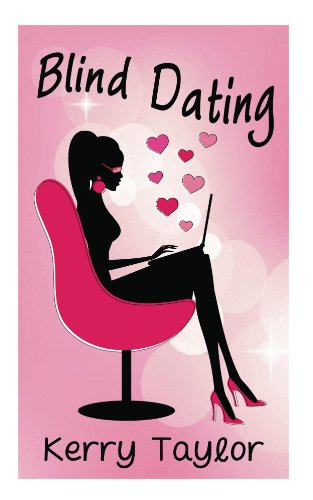 Book: Blind Dating - A Light-Hearted Romantic Comedy by Kerry Taylor