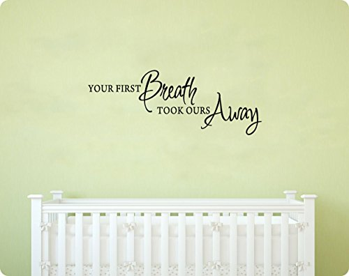 """31"""" You First Breath Took Ours Away Nursery Baby Infant Boy Girl True Love Saying Wall Decal Sticker Art Mural Home Décor Quote"""