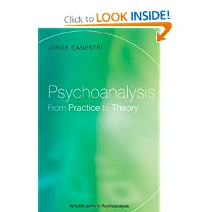 Psychoanalysis: From Practice to Theory Jorge Canestri