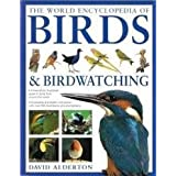 The World Encyclopedia of Birds and Birdwatching  Hardcover  by Alderton, David
