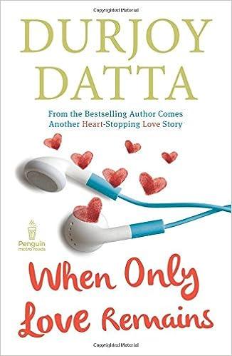 Durjoy Datta Books List : When Only Love Remains
