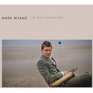 Mark Wyand - Old Fashioned