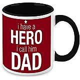 Fathers Day Gift - HomeSoGood I Have A Hero I Call Him Dad White Ceramic Coffee Mug - 325 Ml