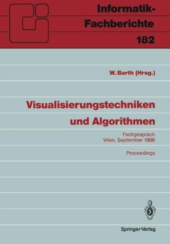 Visualisierungstechniken und Algorithmen: Fachgespräch Wien, 26./27. September 1988, Proceedings (Informatik-Fachberichte)