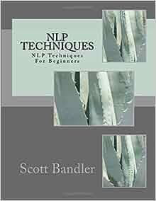NLP Techniques: NLP Techniques For Beginners (NLP ...